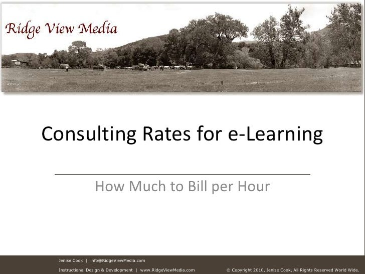 Consulting Rates for e-Learning<br />How Much to Bill per Hour<br />
