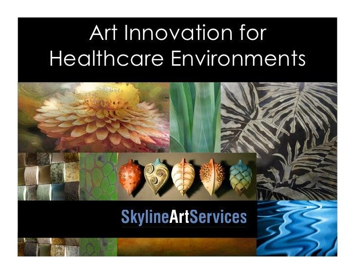 Art Innovation forHealthcare Environments