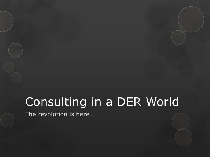 Consulting in a DER World The revolution is here…