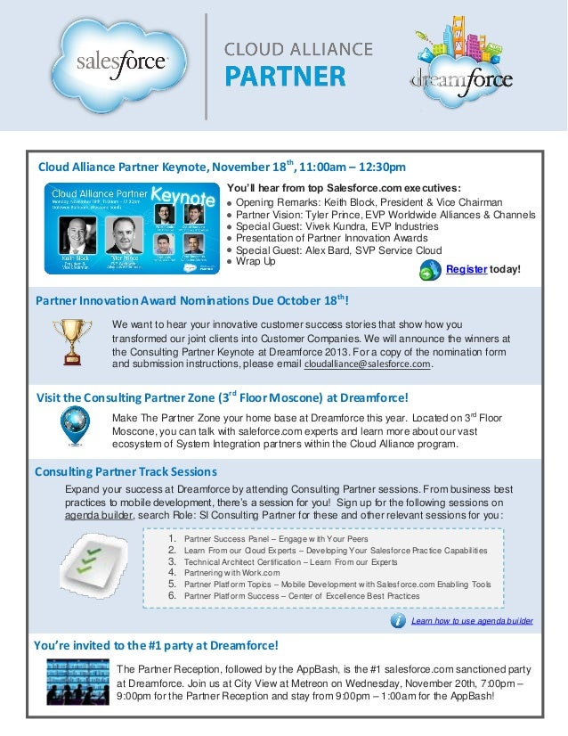 Cloud Alliance Partner Keynote, November 18th, 11:00am – 12:30pm You'll hear from top Salesforce.com executives: Opening R...