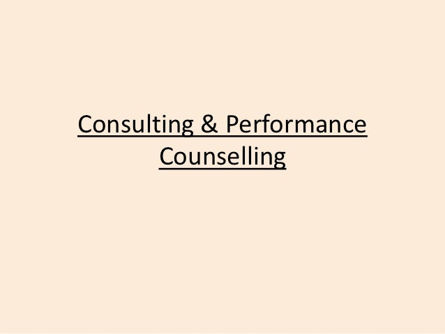 Consulting & Performance       Counselling