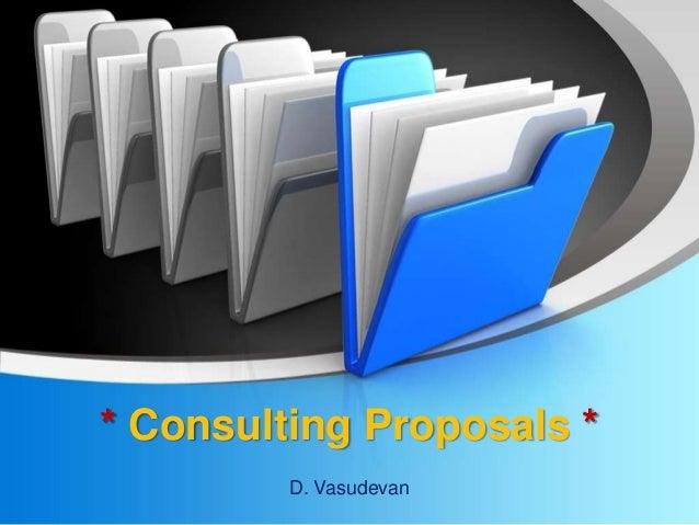 * Consulting Proposals * D. Vasudevan
