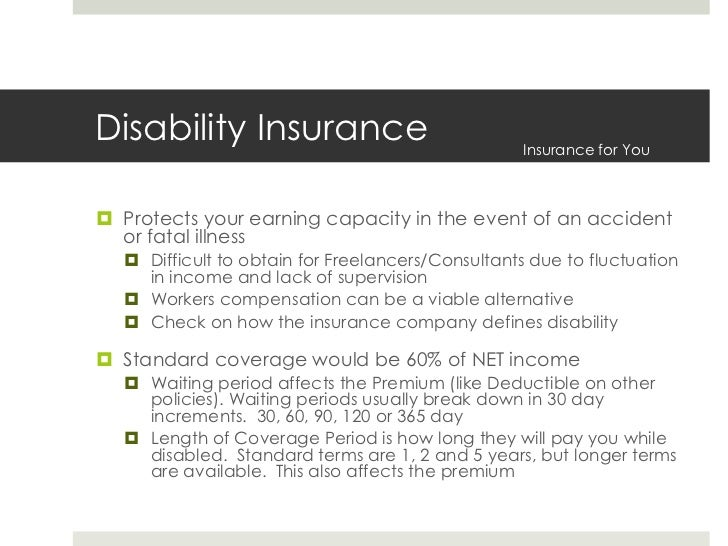 Disability Insurance<br />Protects your earning capacity in the event of an accident or fatal illness<br />Difficult to ob...