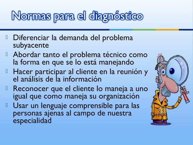    Diferenciar la demanda del problema    subyacente   Abordar tanto el problema técnico como    la forma en que se lo e...