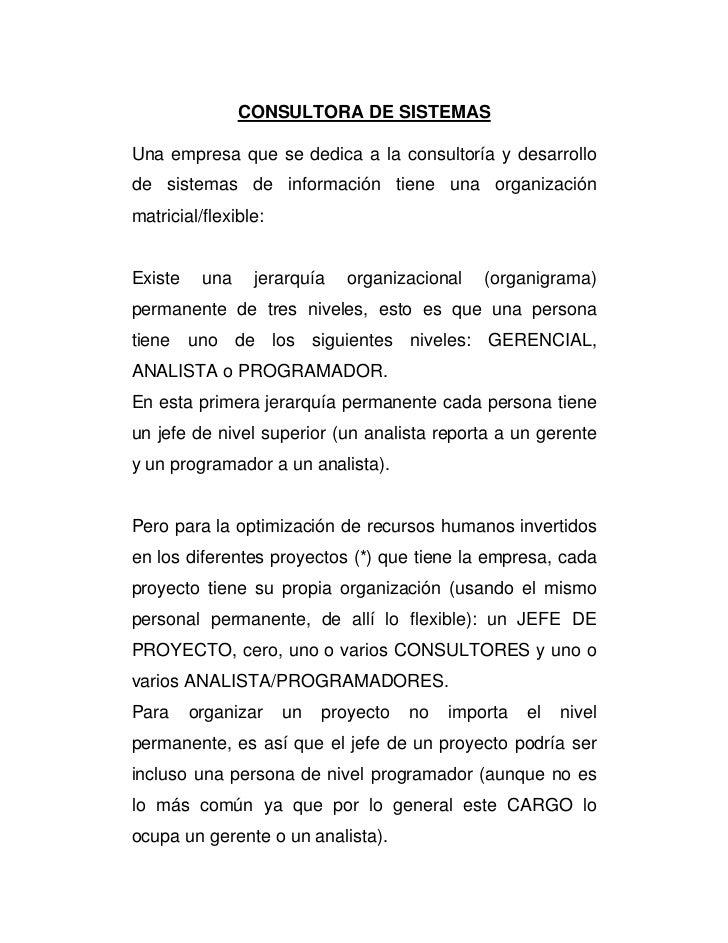 CONSULTORA DE SISTEMASUna empresa que se dedica a la consultoría y desarrollode sistemas de información tiene una organiza...