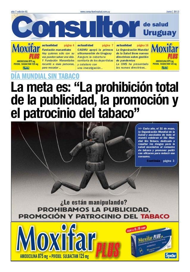 PROHIBAMOS LA PUBLICIDAD, PROMOCIÓN Y PATROCINIO DEL TABACO ¿Le están manipulando? actualidad página 4 actualidad página 7...