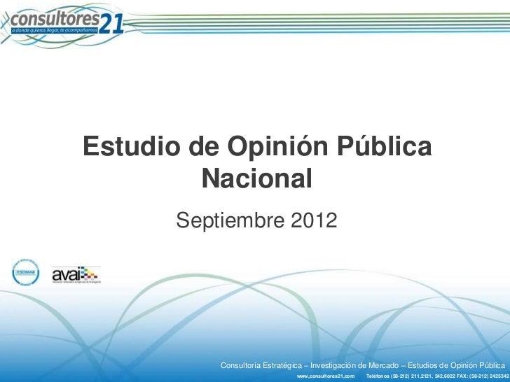 Estudio de Opinión Pública         Nacional      Septiembre 2012          Consultoría Estratégica – Investigación de Merca...