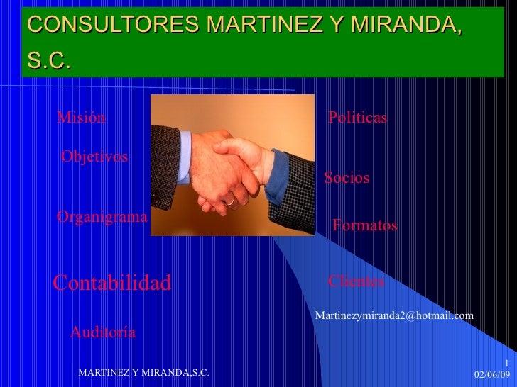 CONSULTORES MARTINEZ Y MIRANDA, S.C.   Contabilidad [email_address] Auditoría Politicas Socios Organigrama Formatos Misión...