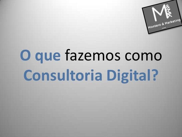 O quefazemos como Consultoria Digital?<br />