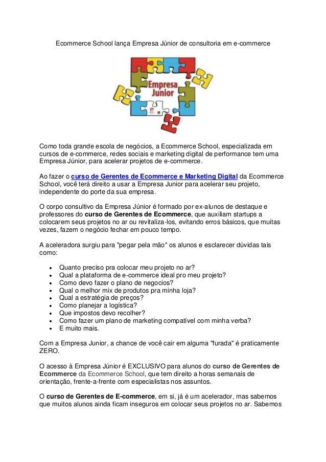Ecommerce School lança Empresa Júnior de consultoria em e-commerce  Como toda grande escola de negócios, a Ecommerce Schoo...
