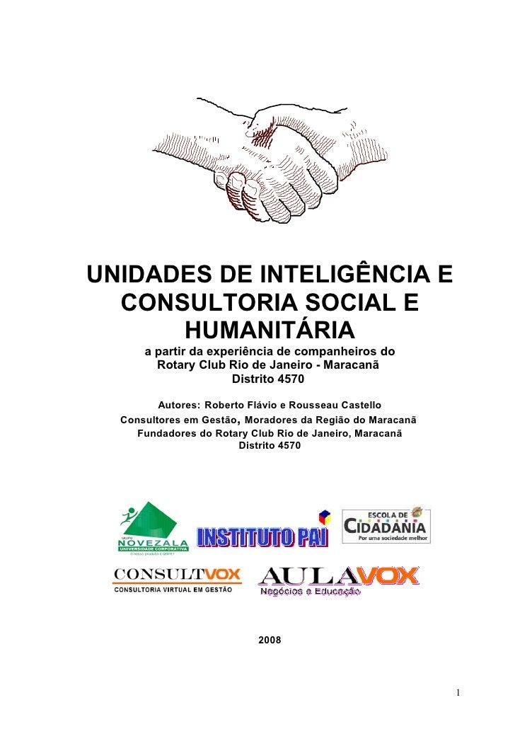 UNIDADES DE INTELIGÊNCIA E   CONSULTORIA SOCIAL E       HUMANITÁRIA       a partir da experiência de companheiros do      ...