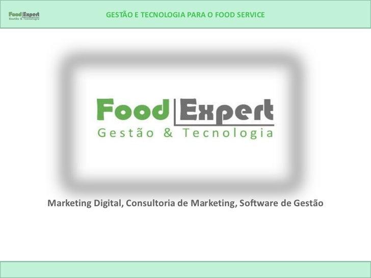 GESTÃO E TECNOLOGIA PARA O FOOD SERVICEMarketing Digital, Consultoria de Marketing, Software de Gestão