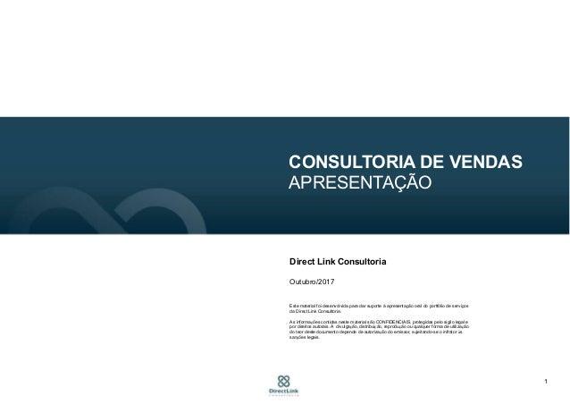 1 CONSULTORIA DE VENDAS APRESENTAÇÃO Direct Link Consultoria Outubro/2017 Este material foi desenvolvida para dar suporte ...