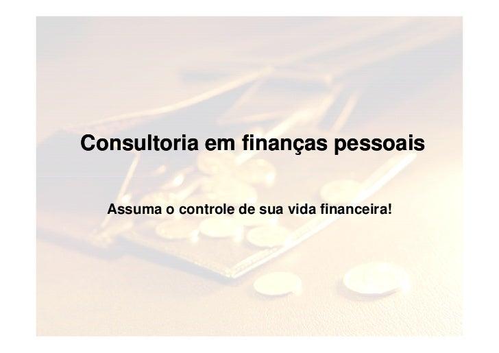 Consultoria em finanças pessoais  Assuma o controle de sua vida financeira!