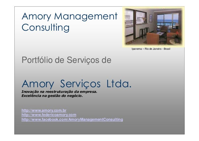 1 http://www.amory.com.br e http://www.federicoamory.com Amory Management Consulting Portfólio de Serviços de Amory Serviç...