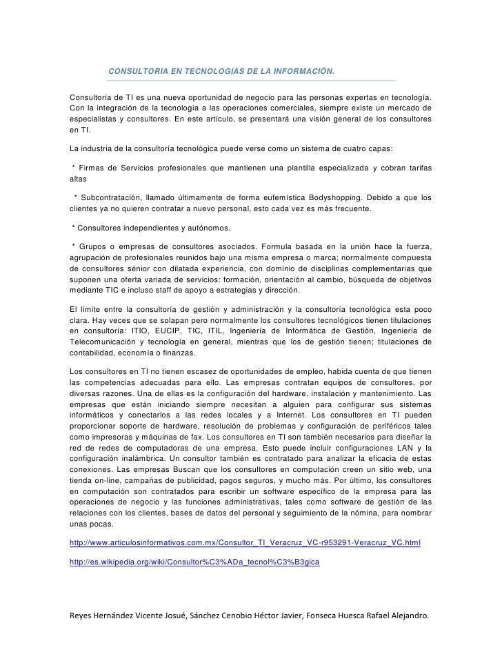 CONSULTORIA EN TECNOLOGIAS DE LA INFORMACIÓN.<br />Consultoría de TI es una nueva oportunidad de negocio para las personas...