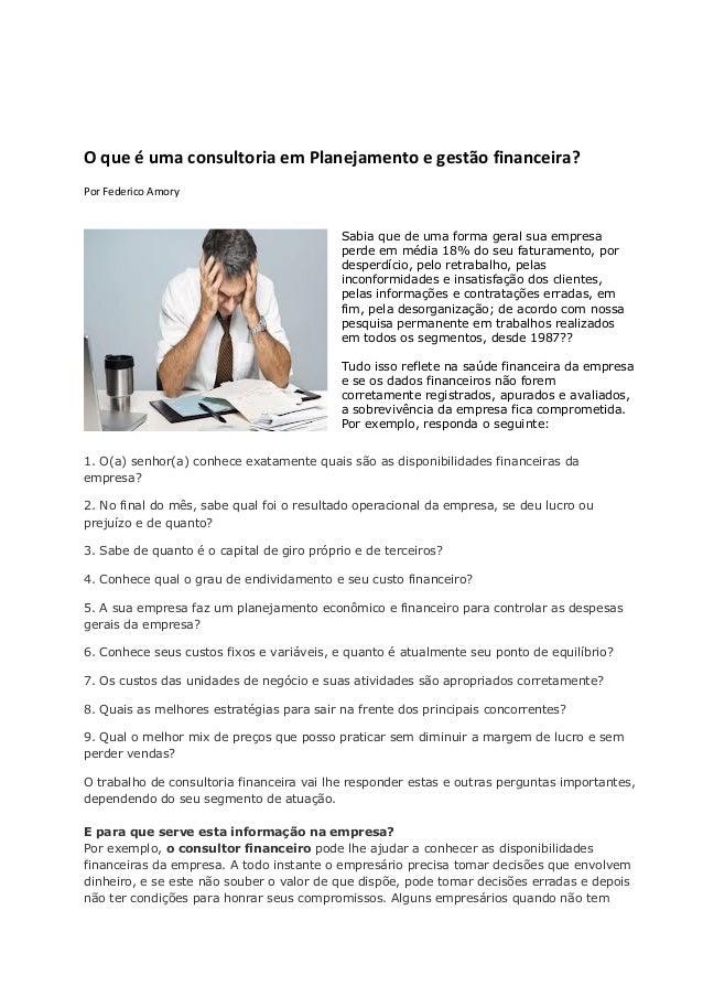O que é uma consultoria em Planejamento e gestão financeira? Por Federico Amory Sabia que de uma forma geral sua empresa p...