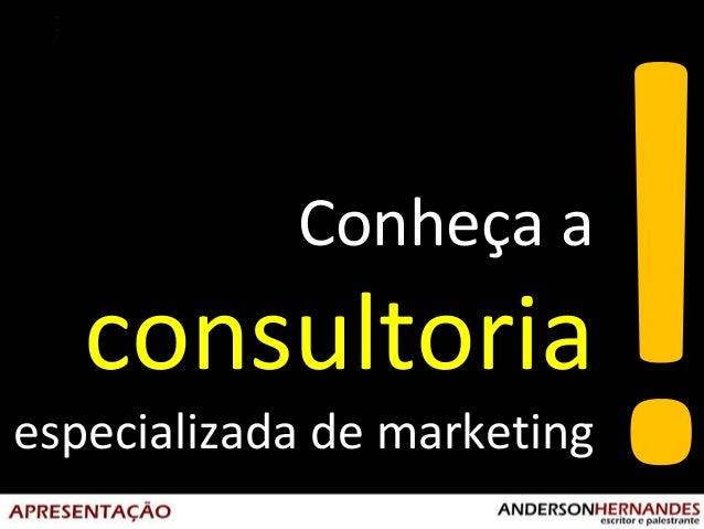 Conheça a  consultoria especializada de marketing