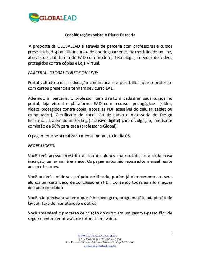 WWW.GLOBALEAD.COM.BR( 21) 3068-3488 / (21) 8328 – 5960Rua Roberto Silveira, 54 Icaraí Niteroi-RJ Cep 24230-165contato@glob...