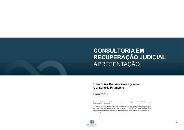1 CONSULTORIA EM RECUPERAÇÃO JUDICIAL APRESENTAÇÃO Direct Link Consultoria & Hyperion Consultoria Financeira Dezembro/2016...