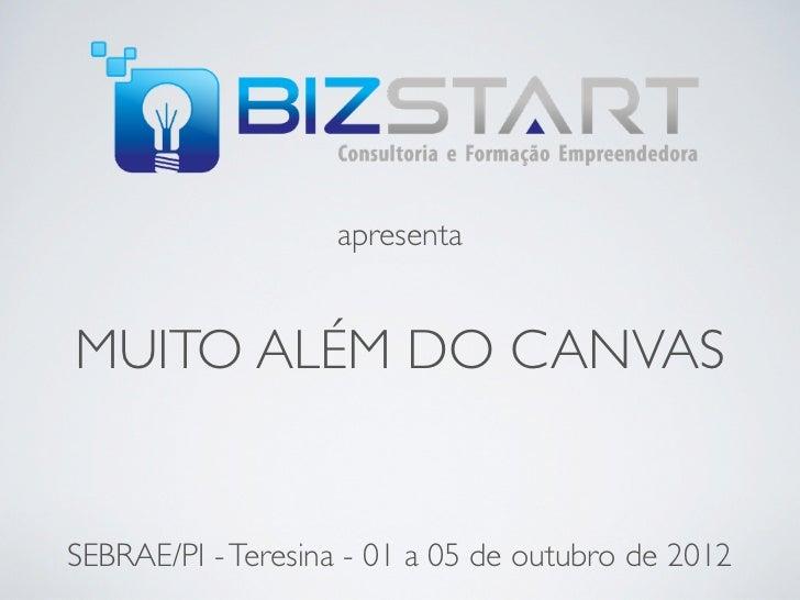 apresentaMUITO ALÉM DO CANVASSEBRAE/PI - Teresina - 01 a 05 de outubro de 2012