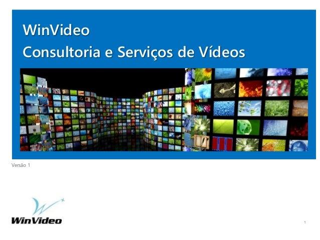 Versão 1 WinVideo Consultoria e Serviços de Vídeos 1