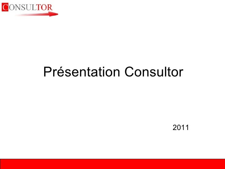 Présentation Consultor 2011