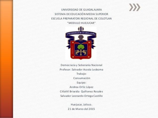 """UNIVERSIDAD DE GUADALAJARA SISTEMA DE EDUCACIÓN MEDIA SUPERIOR ESCUELA PREPARATORI REGIONAL DE COLOTLAN """"MODULO HUEJUCAR"""" ..."""