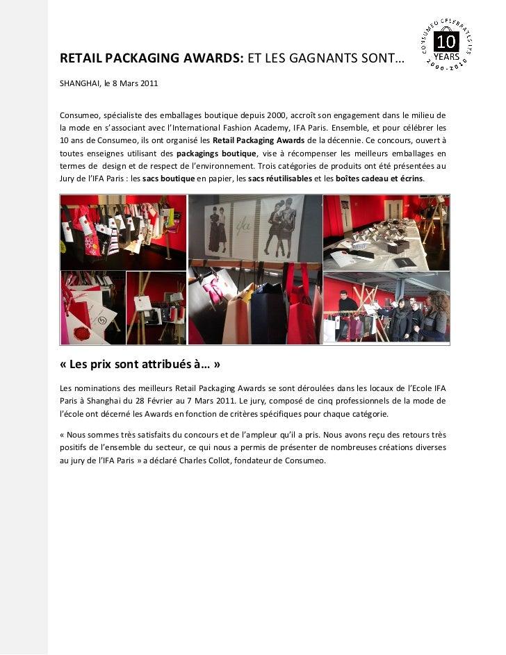 RETAIL PACKAGING AWARDS: ET LES GAGNANTS SONT…SHANGHAI, le 8 Mars 2011Consumeo, spécialiste des emballages boutique depuis...