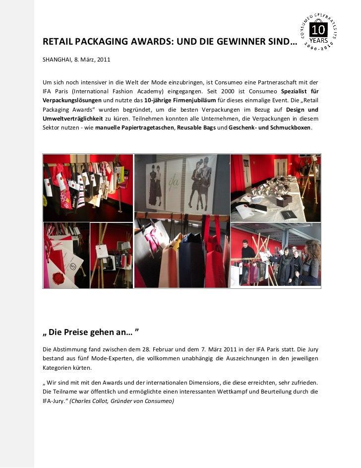 RETAIL PACKAGING AWARDS: UND DIE GEWINNER SIND…SHANGHAI, 8. März, 2011Um sich noch intensiver in die Welt der Mode einzubr...
