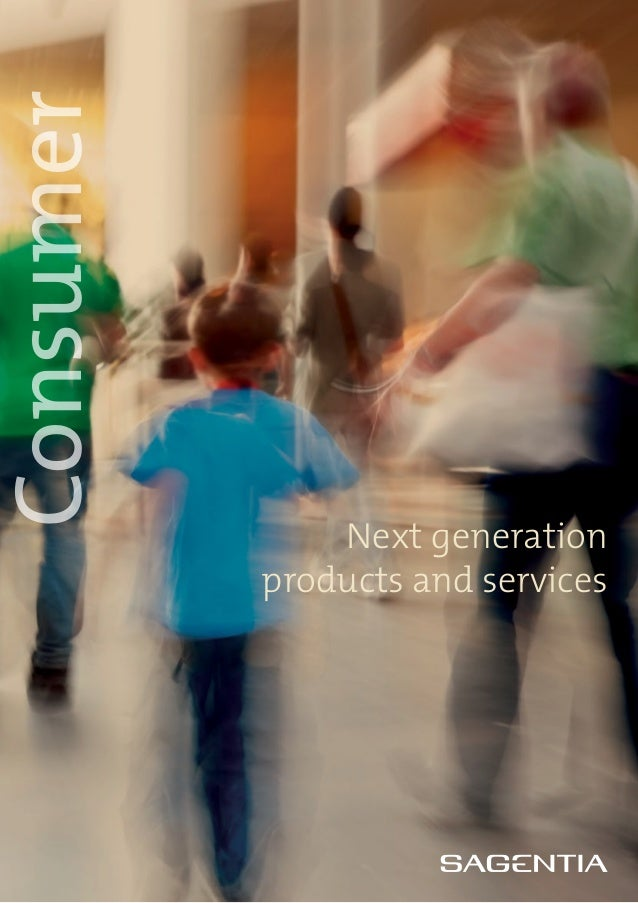 Consumer               Next generation           products and services
