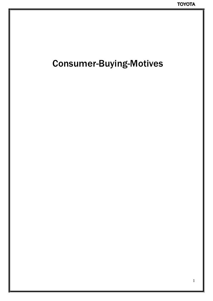 Consumer-Buying-Motives<br />Toyota Motor Corporation (TMC) or Toyota is the Japanese multinational organization and the w...