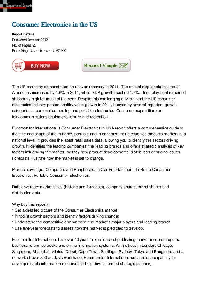 Consumer Electronics in the USReport Details:Published:October 2012No. of Pages: 95Price: Single User License – US$1900The...