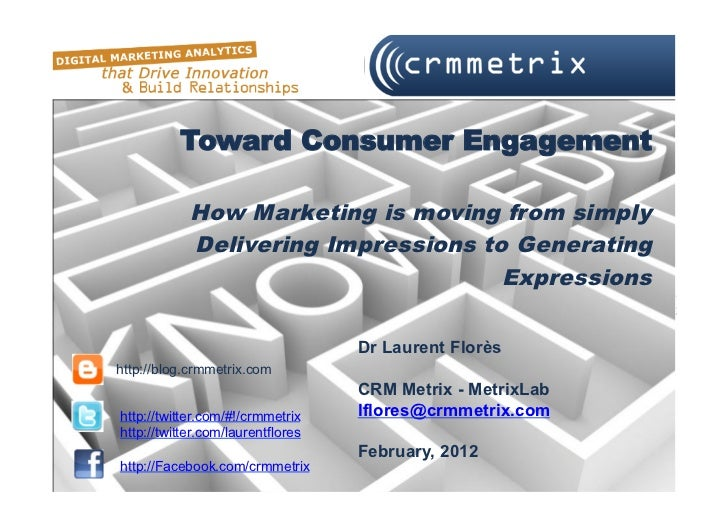 Toward Consumer Engagement            How Marketing is moving from simply            Delivering Impressions to Generating ...