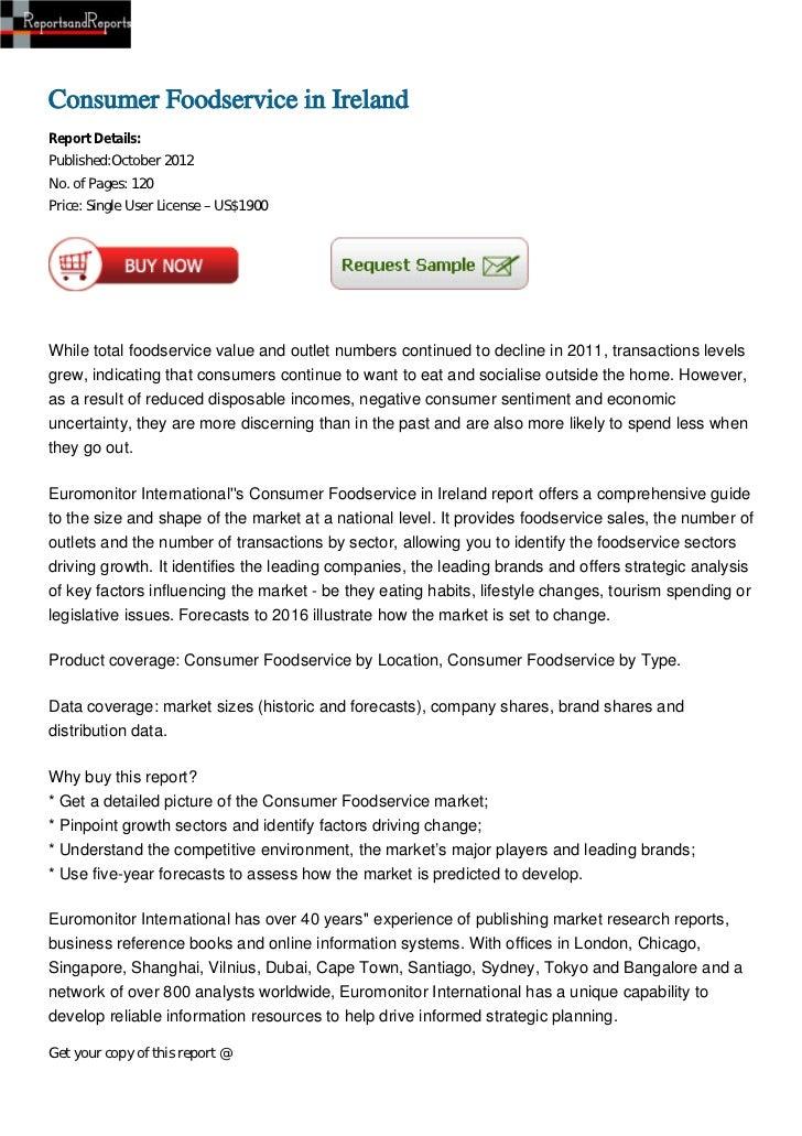 Consumer Foodservice in IrelandReport Details:Published:October 2012No. of Pages: 120Price: Single User License – US$1900W...