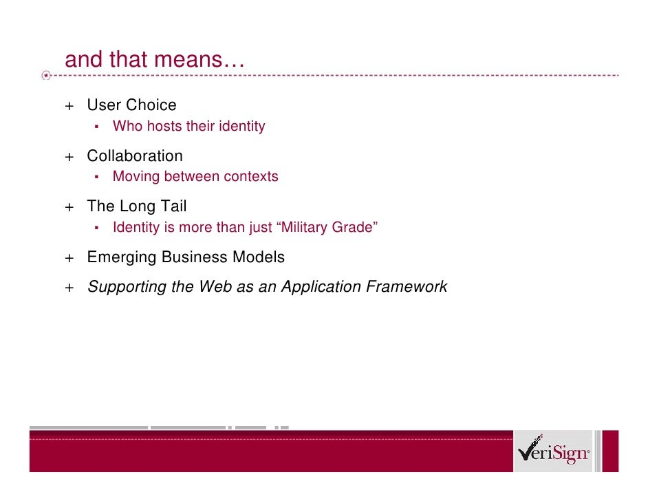 and that means… + User Choice    ▪   Who hosts their identity  + Collaboration    ▪   Moving between contexts  + The Long ...