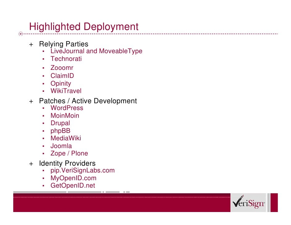 Highlighted Deployment + Relying Parties    ▪   LiveJournal and MoveableType    ▪   Technorati    ▪   Zooomr    ▪   ClaimI...