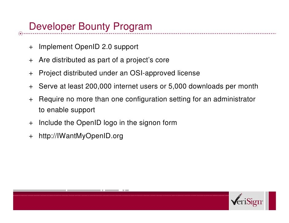 Developer Bounty Program + Implement OpenID 2.0 support + Are distributed as part of a project's core + Project distribute...
