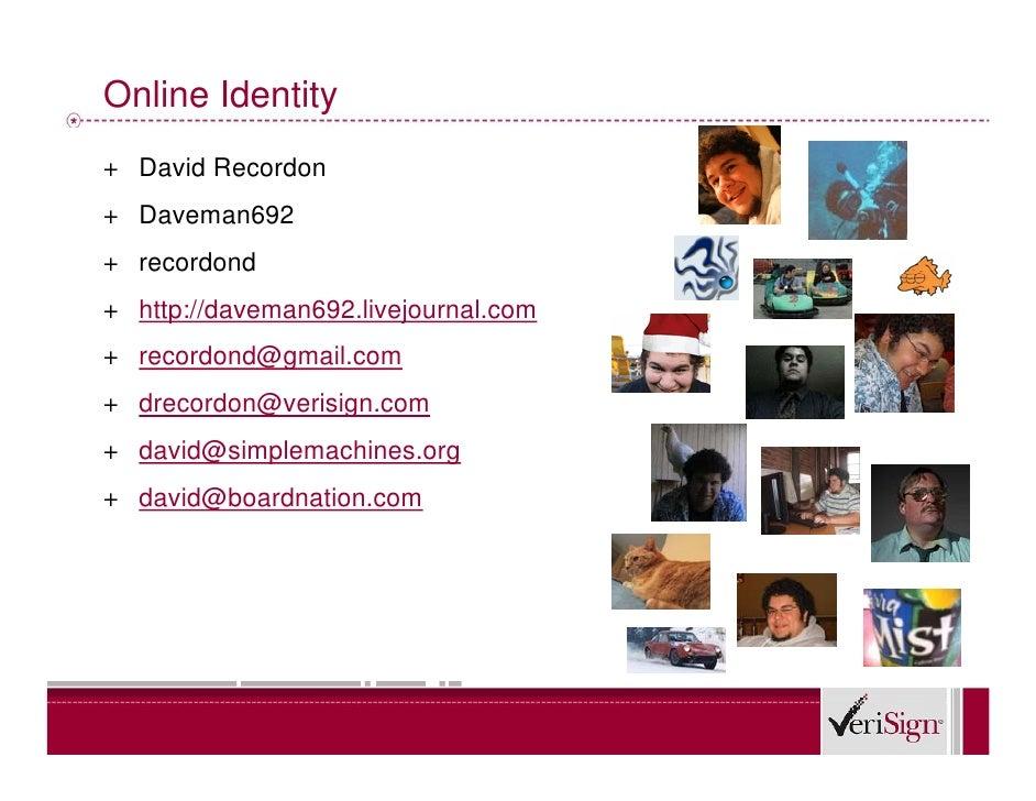 Online Identity + David Recordon + Daveman692 + recordond + http://daveman692.livejournal.com + recordond@gmail.com + drec...