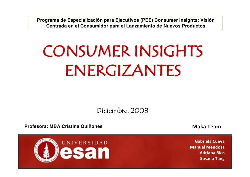Programa de Especialización para Ejecutivos (PEE) Consumer Insights: Visión         Centrada en el Consumidor para el Lanz...