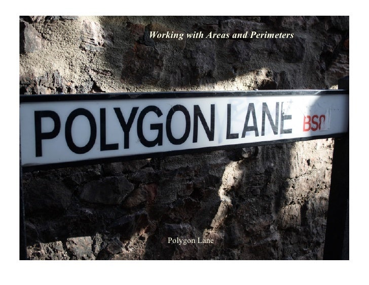 Working with Areas and Perimeters         Polygon Lane