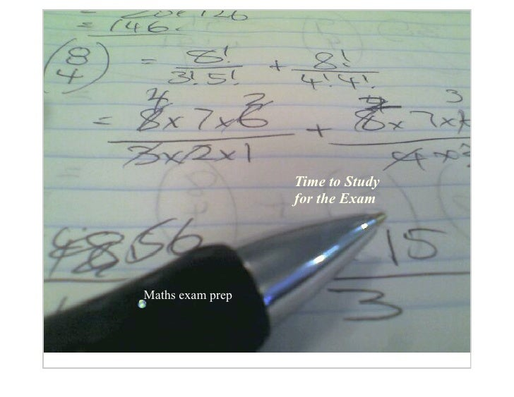 Time to Study                   for the Exam     Maths exam prep