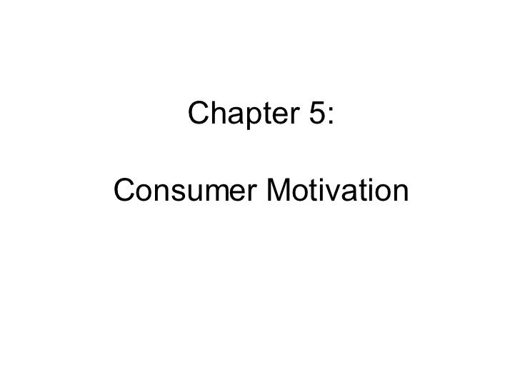 Chapter 5: Consumer Motivation
