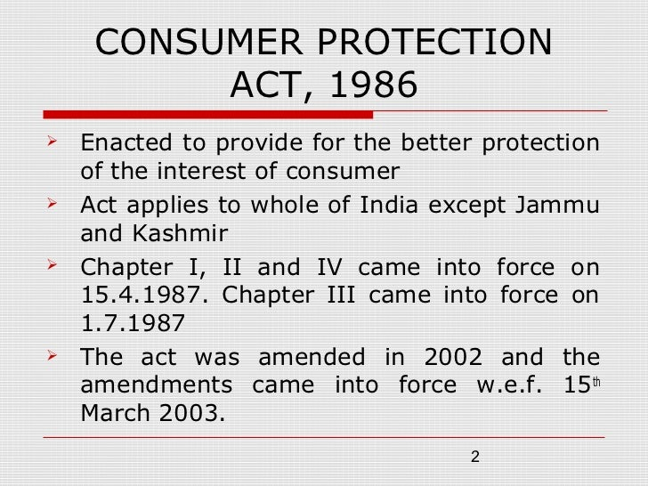 consumer protection act 1987 essay Consumer protection act, 1986 is an act of the parliament of india enacted in  1986 to protect  indian medical council act mental health act, 1987 narcotic  drugs and psychotropic substances act, 1985 mental health care act, 2017.