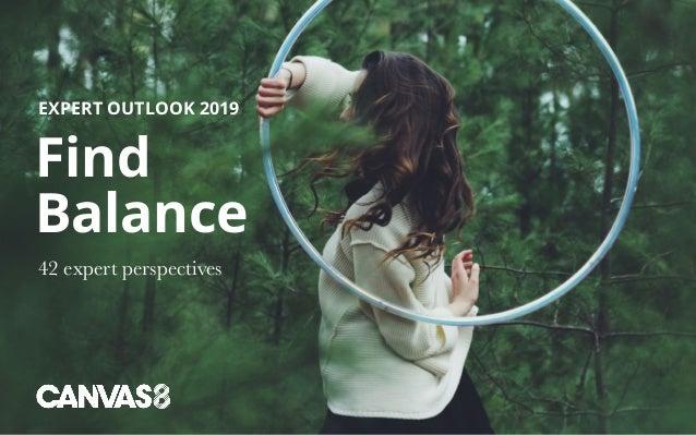 EXPERT OUTLOOK 2019 Find Balance 42 expert perspectives