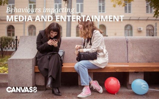 Behaviours impacting MEDIA AND ENTERTAINMENT