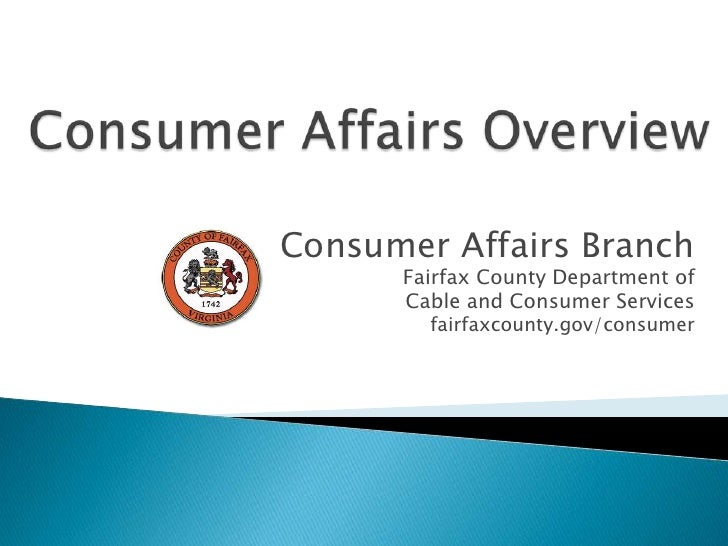Consumer Affairs Overview<br />Consumer Affairs Branch<br />Fairfax County Department of <br />Cable and Consumer Services...