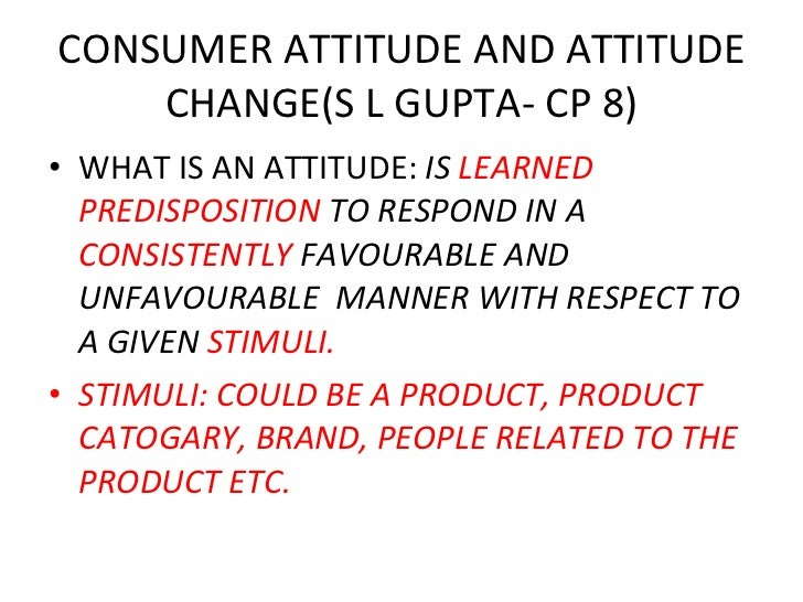 how to change consumer attitudes essay Explain how the product manager of a breakfast cereal might change consumer attitudes toward the company's brand by: a) changing beliefs about the brand  we will write a custom essay sample on consumer attitude and beliefs specifically for you for only $1638 $139/page order now search related essays.