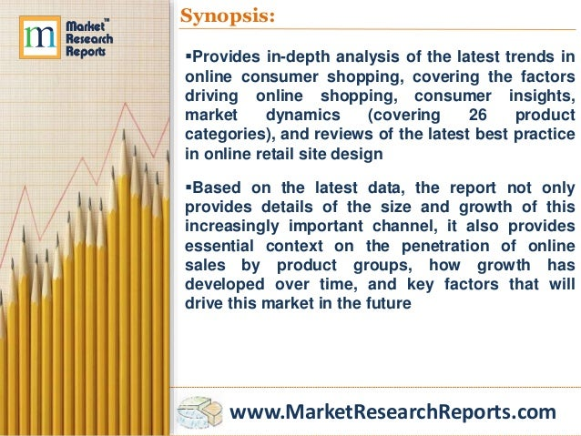 consumer attitudes and online retail dynamics Provides in-depth analysis of the latest trends in online consumer shopping, covering drivers of online shopping, consumer insights, market dynamics (covering 25 product categories), and reviews.