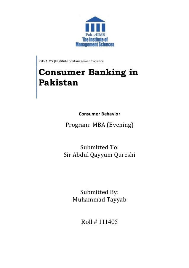 Consumer Behavior Program: MBA (Evening) Submitted To: Sir Abdul Qayyum Qureshi Submitted By: Muhammad Tayyab Roll # 11140...